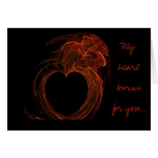 My heart burns for you... greeting card