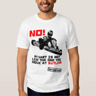 My Kart is NOT Like the One You Drove at Butlins Tee Shirts