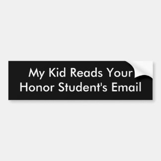My Kid Reads Your Honor Student's Email Bumper Sticker