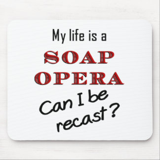 My LIfe is a Soap Opera #1 Mouspad Mouse Pad