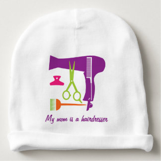 My mom is a hairdresser- Hairstyles tools Baby Beanie