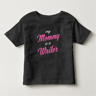 My mommy is a writer t-shirts