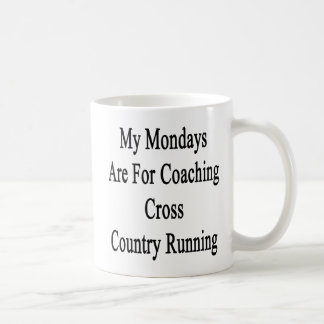 My Mondays Are For Coaching Cross Country Running. Basic White Mug