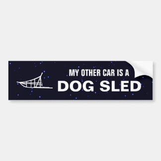My Other Car Is A Dogsled Bumper Sticker
