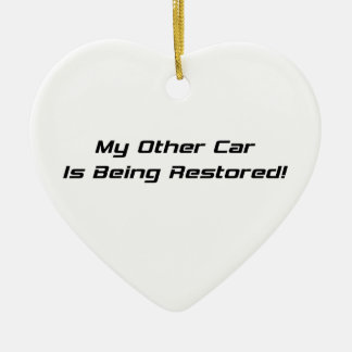 My Other Car Is Being Restored Ceramic Heart Decoration