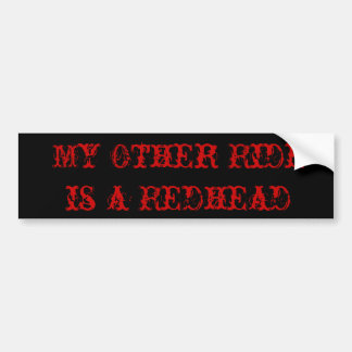 My Other Ride is A Redhead Bumper sticker
