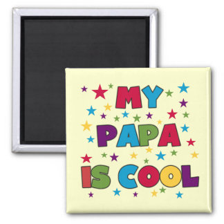 My Papa is Cool T-shirts and Gifts Square Magnet