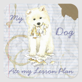 My Samoyed Ate My Lesson Plan Square Sticker