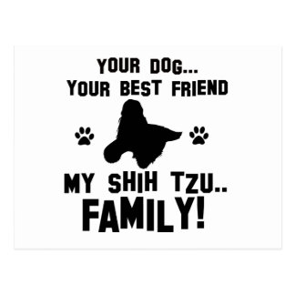 My shih tzu family, your dog just a best friend postcard