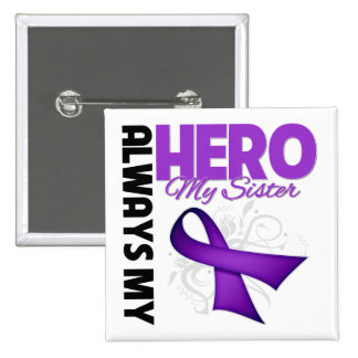 My Sister Always My Hero - Purple Ribbon 15 Cm Square Badge