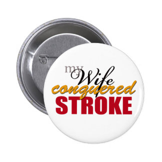My Wife Conquered Stroke 6 Cm Round Badge