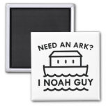 Need An Ark? I Noah Guy. Square Magnet