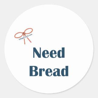 Need Bread Reminders Round Sticker