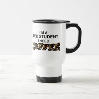 Need Coffee - Med Student Stainless Steel Travel Mug