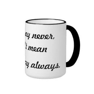 Never always ringer mug