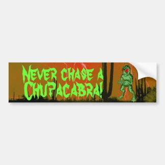 Never Chase a Chupacabra Bumper Sticker