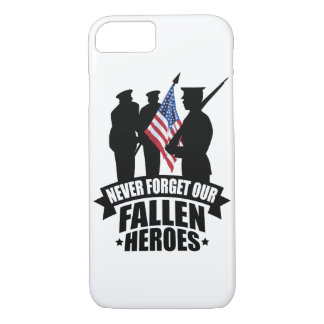 Never Forget Our Fallen Soldiers iPhone 7 Case