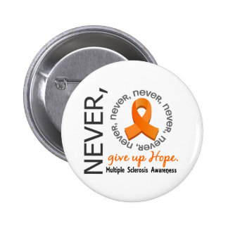 Never Give Up Hope Multiple Sclerosis 6 Cm Round Badge