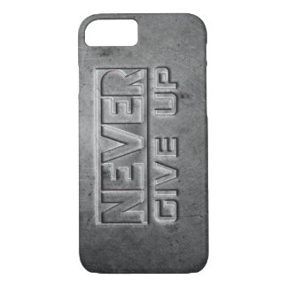 """""""Never Give Up"""" Metal Text iPhone 7 Case"""