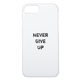 """""""Never Give Up."""" Motivational Quote iPhone 7 Case"""
