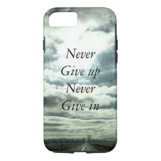 never give up never give in iPhone 7 case