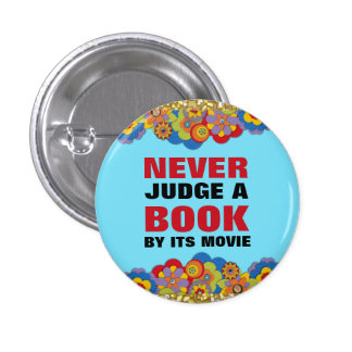 Never Judge a Book By Its Movie for Book Lovers 3 Cm Round Badge