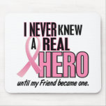 Never Knew A Real Hero FRIEND (Breast Cancer) Mouse Pad