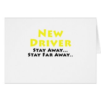 New Driver Stay Away Stay Far Away Greeting Card