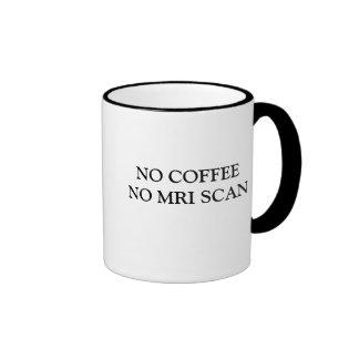 NO COFFEE NO MRI SCAN RINGER MUG