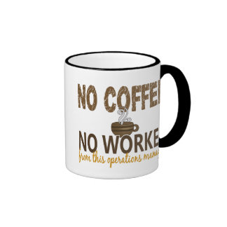 No Coffee No Workee Operations Manager Ringer Mug
