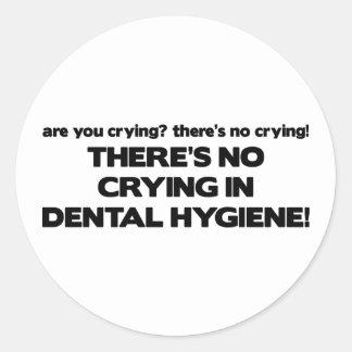 No Crying in Dental Hygiene Round Sticker