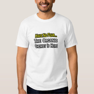 No Fear...Organic Chemist Shirt
