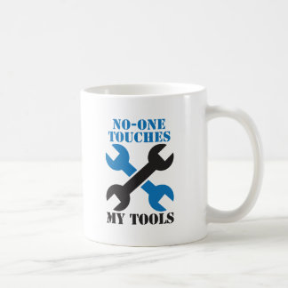 No-ONE Touches my TOOLS! man male design Basic White Mug