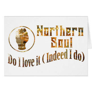 Northern Soul. Do I Love It - Gold Greeting Card