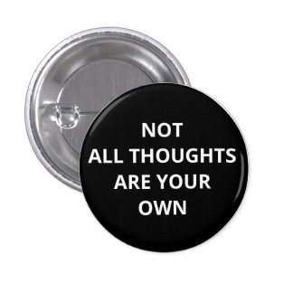 Not All Thoughts Are Your Own Button