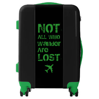 Not all who Wander are Lost Traveler Luggage