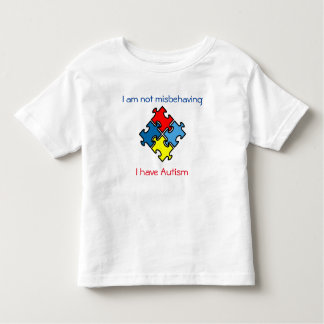 Not Misbehaving I Have Autism Tagless Tshirt 4-5T