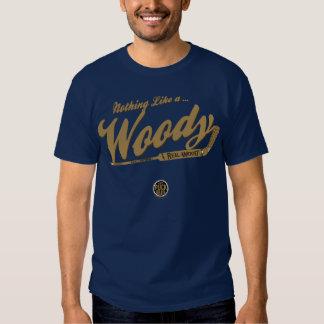 Nothing Like A Woody -TShirt Tee Shirt