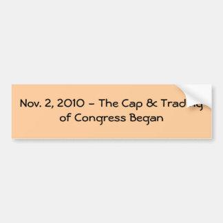 Nov. 2, 2010 - The Cap & Trading of Congress Began Bumper Sticker