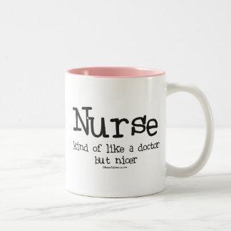 Nurse kind of like a Doctor but Nicer Two-Tone Mug