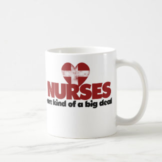 Nurses are kind of a big deal basic white mug