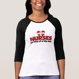 Nurses are kind of a big deal shirt