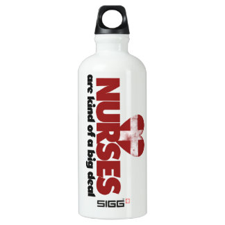 Nurses are kind of a big deal SIGG traveller 0.6L water bottle