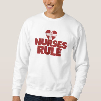 Nurses Rule Pull Over Sweatshirt