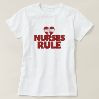 Nurses Rule T Shirts