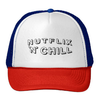 NUTFLIX'N'CHILL Trucker Cap