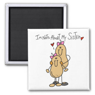 Nuts About My Sister T-shirts and Gifts Square Magnet