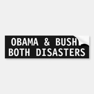 Obama & Bush: both disasters Bumper Sticker