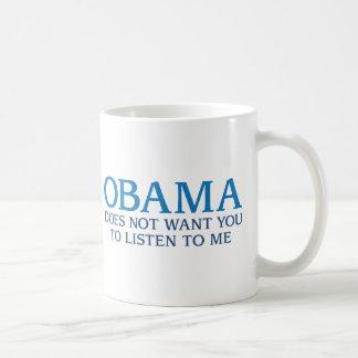 Obama Does Not Want You To Listen To Me Basic White Mug
