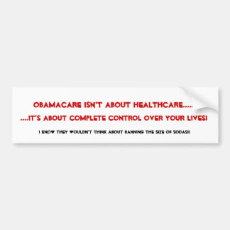 Obamacare isn't about healthcare bumper sticker